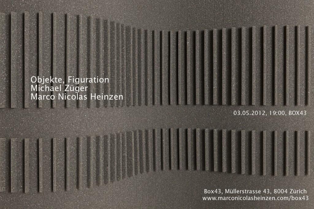 OBJEKTE, FIGURATION MICHAEL ZUEGER MARCO NICOLAS HEINZEN BOX43 new